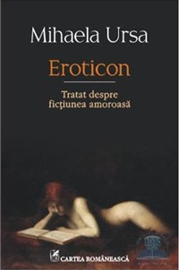 eroticon-tratat-despre-fictiunea-amoroasa-mihaela-ursa