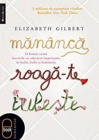 mananca roaga-te iubeste elizabeth gilbert