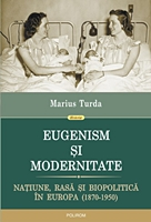 eugenism-si-modernitate-natiune-rasa-si-biopolitica-in-europa-1870-1950